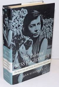 The talented Miss Highsmith, the secret life and serious art of Patricia Highsmith
