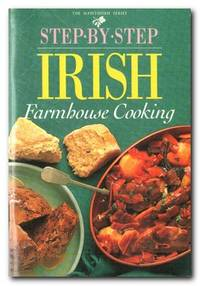 Step By Step Irish Farmhouse Cooking
