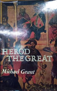 Herod the Great by  Michael Grant - Hardcover - 1971 - from Old Saratoga Books and Biblio.com