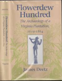 Flowerdew Hundred: The Archaeology of a Virginia Plantation, 1619-1864
