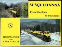 Susquehanna  From Shorlines to Stackpacks by Ken Karlewicz, Scott Harley