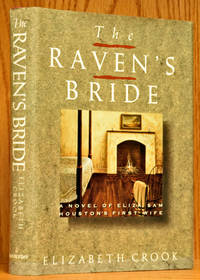 The Raven's Bride: A Novel of Eliza, Sam Houston's First Wife (signed)