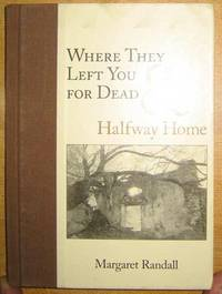 Where They Left You for Dead: Halfway Home