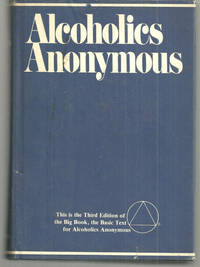 image of ALCOHOLICS ANONYMOUS The Story of How Many Thousands of Men and Women Have  Recovered from Alcoholism