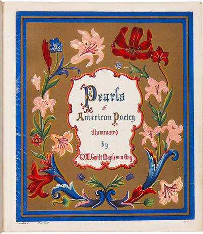 New York: Wiley and Putnam, 1848. 53 illuminated pages, mainly with highly gilded and decorated bord...