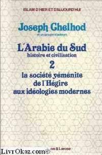 L' Arabie Du Sud Histoire et Civilisation Tome II La Societe Yemenite  De L'Hegire Aux...