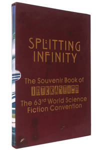 Splitting Infinity: The Souvenir Book Of Interaction, The 63rd World Science Fiction Convention,...