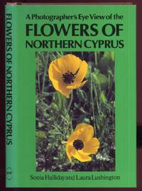 A Photographer`s Eye View of the Flowers of Northern Cyprus