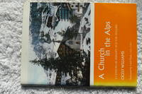A Church in the Alps - A Century of Zermatt & the English