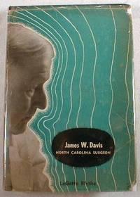 James W. Davis : North Carolina Surgeon