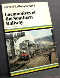 Locomotives Of The Southern Railway by Alan Bloom - Paperback - 1980 - from BookLovers of Bath (SKU: 171509)