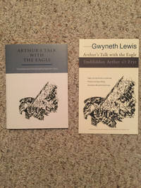 Arthur's Talk With The Eagle Ymddiddan Arthur a'r Eryr  Limited Numbered Signed Edition and Separate Broadside by Gwyneth Lewis Translated and Introduced - Paperback - Signed First Edition - 2010 - from Three Geese In Flight Celtic Books and Biblio.com