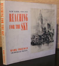 Reaching for the Sky: New York, 1928-1932 Drawings and Prints by  Mark Freeman - Signed First Edition - 1992 - from The Wild Muse (SKU: 006580)