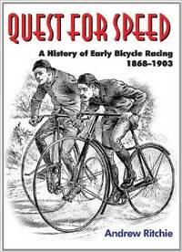 Quest for Speed: A History of Early Bicycle Racing 1868-1903