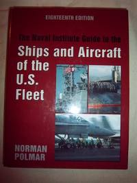 The Naval Institute Guide to the Ships and Aircraft of the U. S. Fleet - Eighteenth Edition
