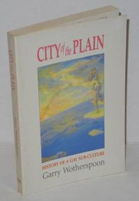 City of the plain; history of a gay sub-culture