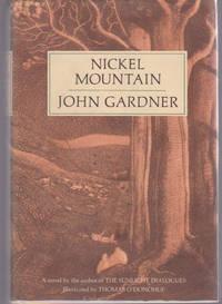 Nickel Mountain : A Pastoral Novel by GARDNER, John - 1973