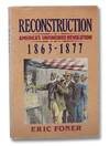 image of Reconstruction: America's Unfinished Revolution, 1863-1877