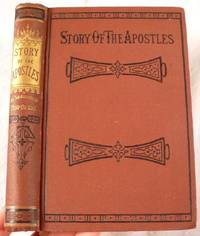 The Story of the Apostles; or, The Acts Explained to Children