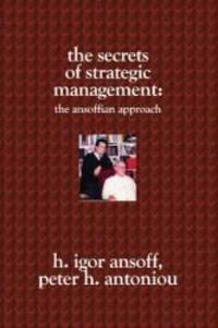 The Secrets of Strategic Management:: The Ansoffian Approach