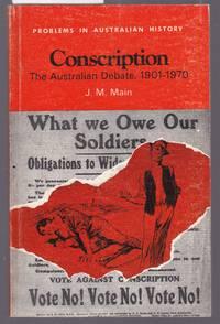 image of Conscription - The Australian Debate 1901-1970  - Problems in Australian History Series