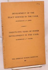 image of Development of the exact sciences in the USSR by A.F. Joffe [and] Twenty-five years of power developement in U.S.S.R. by A.V. Vinter