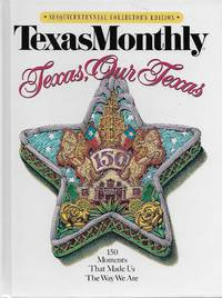Texas, Our Texas 150 Moments That Made Us the Way We are
