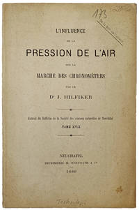 L'influence de la Pression de l'Air sur la Marche des Chronometres. Extrait su Bulletin de la Societe des sciences naturelles de Neuchâtel, tome XVII.