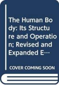 The Human Body: Its Structure and Operation; Revised and Expanded Edition (Mentor Series) by Isaac Asimov - Paperback - 1992-07-07 - from Books Express and Biblio.com
