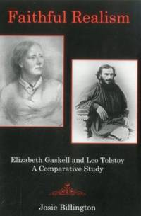 Faithful Realism: Elizabeth Gaskell and Leo Tolstoy - A Comparative Study.