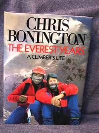 Everest Years A Climber's Life, The