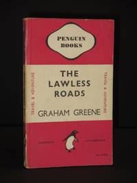 The Lawless Roads: (Penguin Book No. 559)
