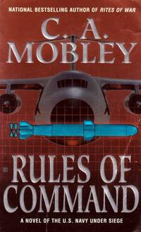 Rules of Command: A Novel of the U.S. Navy Under Siege