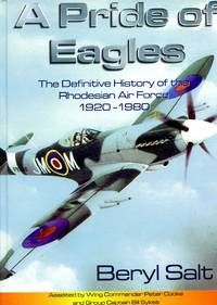 A Pride of Eagles: The Definitive History of the Rhodesian Air Force 1920-1980