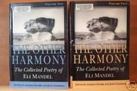 THE OTHER HARMONY The Collected Poetry of Eli Mandel, Two Volumes