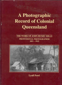 image of A Photographic Record Of Colonial Queensland