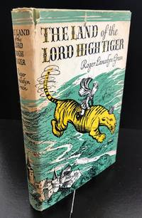 The Land Of The High Tiger : Signed By The Author