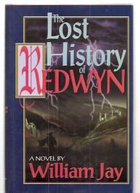 THE LOST HISTORY OF REDWYN [A NOVEL]