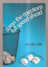 image of DAMN THE REJECTIONS, FULL SPEED AHEAD: THE BUMPY ROAD TO GETTING PUBLISHED