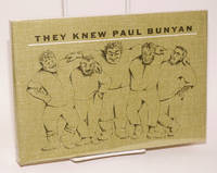 They Knew Paul Bunyan. Illustrated by Anita Eneroth
