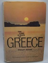 image of The Land and Isles of Greece: The Complete Vacation Guide for All Budgets