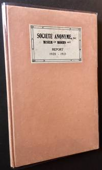 Societe Anonyme, Inc. (Museum of Modern Art) -- Report 1920-1921