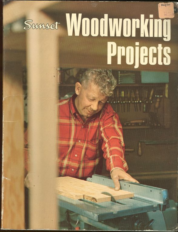 SUNSET WOODWORKING PROJECTS, editors Of Sunset Books