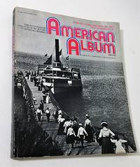 AMERICAN ALBUM Rare Photographs Collected by the Editors of American Heritage