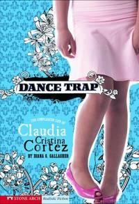 Dance Trap : The Complicated Life of Claudia Cristina Cortez