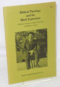Biblical theology and the Black experience; a biblical analysis of Black theology