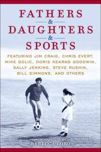 Fathers and Daughters and Sports : Featuring Jim Craig, Chris Evert, Mike Golic, Doris Kearns Goodwin, Sally… by ESPN  - Hardcover  - 2010  - from ThriftBooks (SKU: G0345520831I4N00)