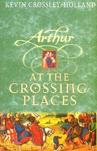 image of Arthur At The Crossing Places. (Arthur Triology Second Volume)