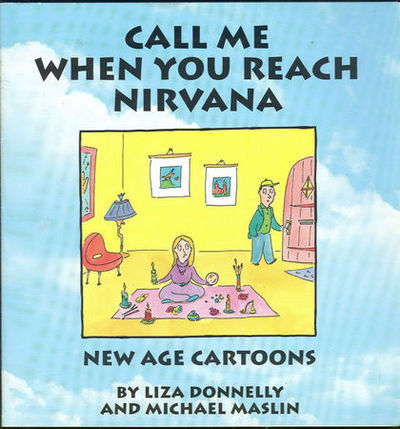 CALL ME WHEN YOU REACH NIRVANA New Age Cartoons, Donnelly, Liza