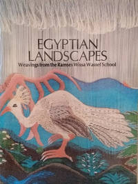 Egyptian Landscapes:  Weavings from the Ramses Wissa Wassef School